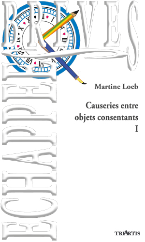 Causeries entre objets consentants I